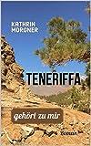 Teneriffa gehört zu mir - Kathrin Morgner