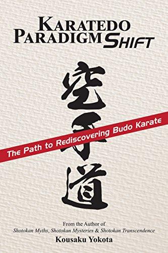 Karatedo Paradigm Shift: The Path to Rediscovering Budo Karate (English Edition)