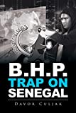 B.H.P. Trap on Senegal (English Edition)