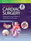 Khonsari's Cardiac Surgery: Safeguards and Pitfalls in Operative Technique - Abbas Ardehali