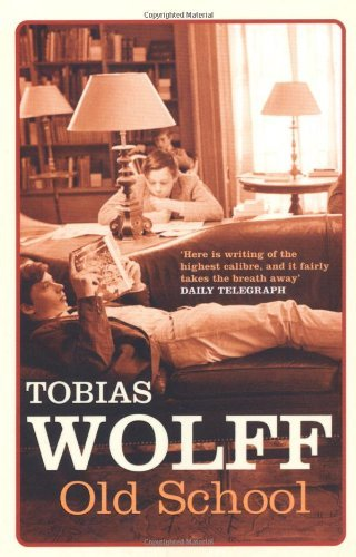 Old School by Tobias Wolff (7-Feb-2005) Paperback