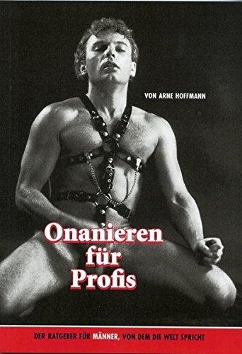 Onanieren f??r Profis by Arne Hoffmann (2005-04-30)
