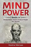 Mind Power:: 3 Books in 1: Manipulation, How to Analyze People, NLP Secrets (Psychology Secrets)