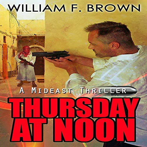 Page de couverture de Thursday at Noon: a Mideast Political Thriller