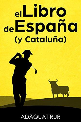 El libro de España (y Cataluña) eBook: Rur, Adäquat: Amazon.es: Tienda Kindle