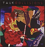 Collisions by Tauk (2014-07-22)
