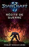 STARCRAFT 2 - RECITS DE GUERRE: RECITS DE GUERRE