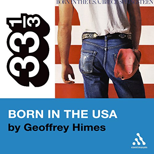 Bruce Springsteen's Born in the USA (33 1/3 Series)  audiobook cover art