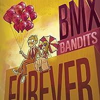BMXバンディッツ・フォーエヴァー (BMX BANDITS FOREVER)