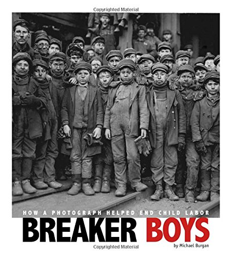 Compare Textbook Prices for Breaker Boys: How a Photograph Helped End Child Labor Captured History  ISBN 9780756545109 by Burgan, Michael