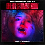 She Dies Tomorrow (Original Motion Picture Soundtrack)