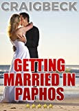 Getting Married in Paphos: Planning Your Wedding In Cyprus