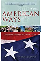 American Ways: A Cultural Guide to the United States of America by Gary Althern Janet Bennett(2011-04-14)