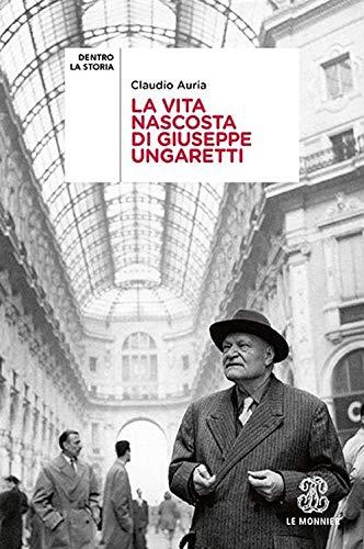 La vita nascosta di Giuseppe Ungaretti