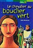 Le chevalier au bouclier vert - Illustrations de Yves Beaujard - Collection
