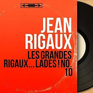 Les grandes Rigaux... lades ! no. 10 (Mono Version)