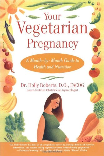 Your Vegetarian Pregnancy : A Month-by-Month Guide to Health and Nutrition (Fireside Books (Fireside))