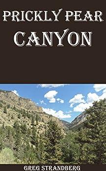 Prickly Pear Canyon by [Greg Strandberg]