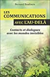 Les communications avec l'au-delà - Contacts et dialogues avec les mondes invisibles