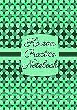 Korean Practice Notebook: Korean Writing Practice Workbook, Handwriting Composition Notebook, Hangul Manuscript Paper, Korean Alphabet Workbooks, ... 110 Pages. (Korean Practice Workbook)