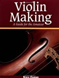 Violin Making: A Guide for the Amateur