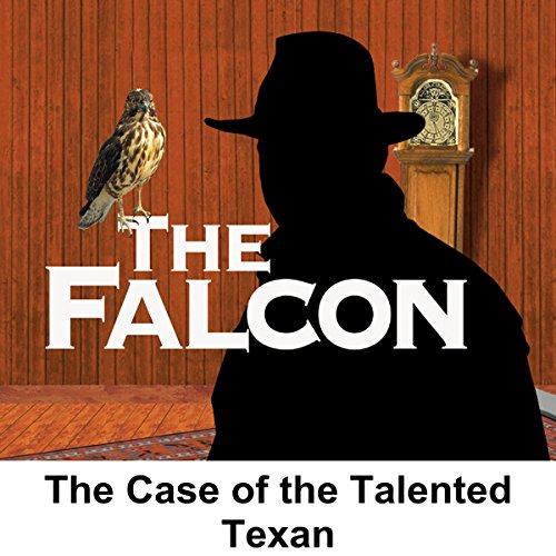 The Falcon: The Case of the Talented Texan audiobook cover art