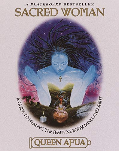 Sacred Woman A Guide to Healing the Feminine Body Mind and Spirit product image