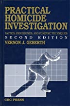 Practical Homicide Investigation Tactics, Procedures, and Forensic Techniques (Practical Aspects of Criminal & Forensic Investigations) by Vernon J. Geberth (1992-09-25)