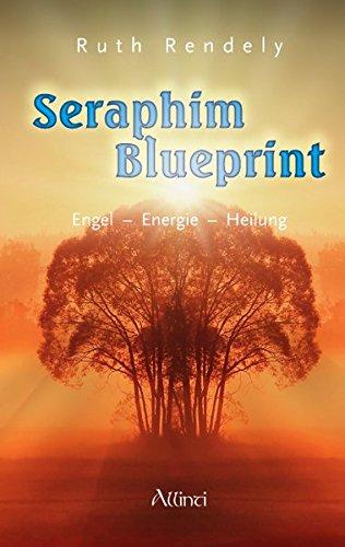 Seraphim Blueprint: Engel – Energie – Heilung