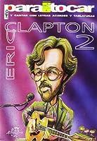 Para Tocar Eric Clapton Volume 2 Songbook