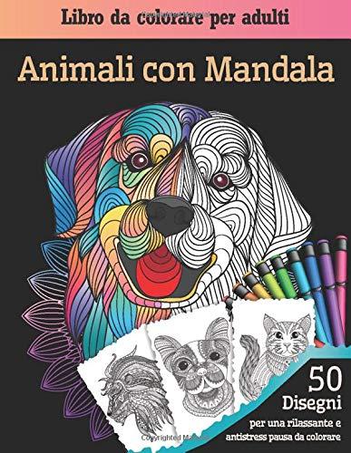 Animali con Mandala: Libro da colorare per adulti | 40 Mandala animale: elefante, tigre, coniglio, gufi... | Mandala per adulti colorare per rilassamento, antistress e meditazione