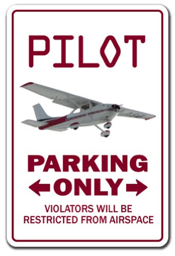 "PILOT Sign parking signs air plane Cessna fly Beechcraft airplane aviation | Indoor/Outdoor | 14"" Tall Plastic Sign"