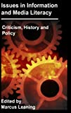 Issues in Info and Media Lit: Criticism History Policy (English Edition)