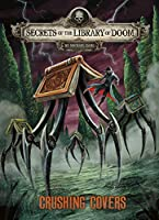 Crushing Covers (Secrets of the Library of Doom)