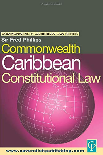 Commonwealth Caribbean Constitutional Law (Commonwealth Caribbean Law)