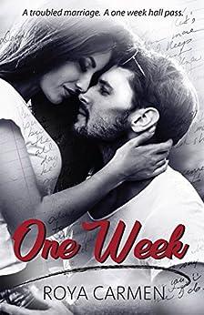 One Week: (Standalone) by [Roya Carmen]