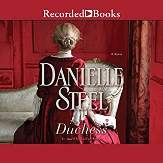 The Duchess                   By:                                                                                                                                 Danielle Steel                               Narrated by:                                                                                                                                 Gideon Emery                      Length: 10 hrs and 4 mins     1,030 ratings     Overall 4.6
