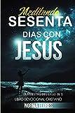 Meditando Sesenta Dias Con Jesus: Libro Devocional Cristiano: 1 (EL MAESTRO DEL CIELO)