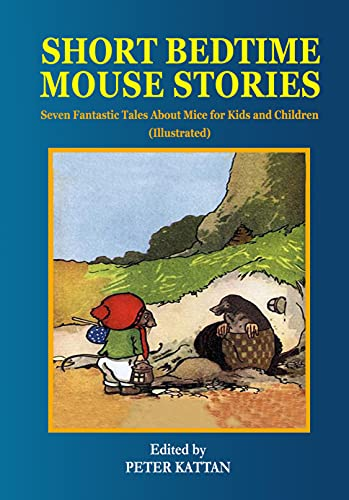 Short Bedtime Mouse Stories: Seven Fantastic Tales about Mice for Kids and Children (Illustrated) (English Edition)