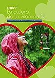 El cuidado como estilo de vida para Corazones Responsables: Libro 7. La Cultura de la Vitamina N