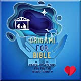 Origami For Bible Paper-kit-folding Fun For The Whole Family! (English Edition)