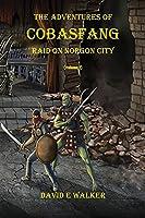 The Adventures of Cobasfang: Raid on Norgon City