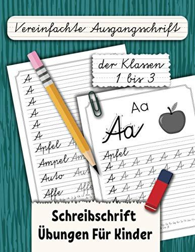 Vereinfachte Ausgangsschrift der Klassen 1 bis 3: Schreibschrift Übungen Für Kinder (Ein Buch zum Buchstaben Schreiben, Band 4)