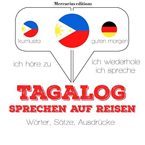 Tagalog sprechen auf Reisen     Ich höre zu. Ich wiederhole. Ich spreche.              By:                                                                                                                                 J. M. Gardner                               Narrated by:                                                                                                                                 Élodie,                                                                                        Crestie                      Length: 1 hr and 12 mins     Not rated yet     Overall 0.0