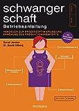 Schwangerschaft - Betriebsanleitung: Handbuch zur Prozessoptimierung und Erhöhung des Produktkomforts - Mit Sicherheitshinweisen