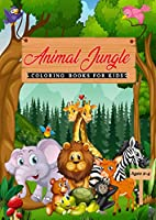 Coloring Books For Kids Ages 2-4 Animal Jungle Coloring Book: Baby coloring Books For Kids Ages 4-8