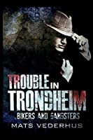 Trouble in Trondheim