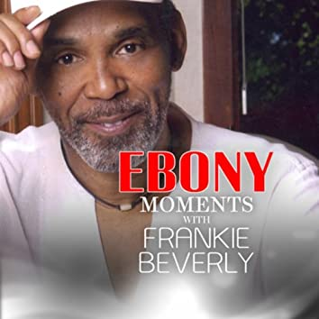 Frankie Beverly interviews with Ebony Moments