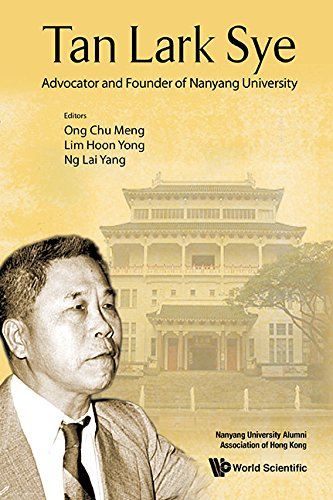 Tan Lark Sye: Advocator And Founder Of Nanyang University (English Edition)