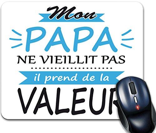 Tapis de Souris Mon Papa Ne Vieillit Pas Il Prend De La Valeur